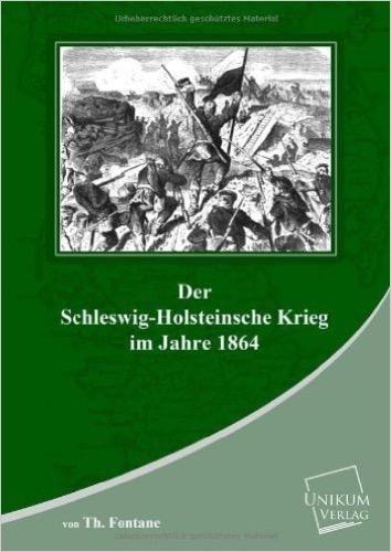 Der Schleswig-Holsteinische Krieg: Im Jahre 1864