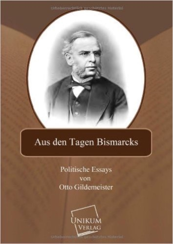 Aus den Tagen Bismarcks: Politische Essays