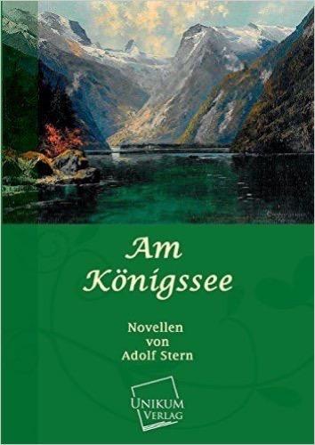 Am Königssee: Novellen