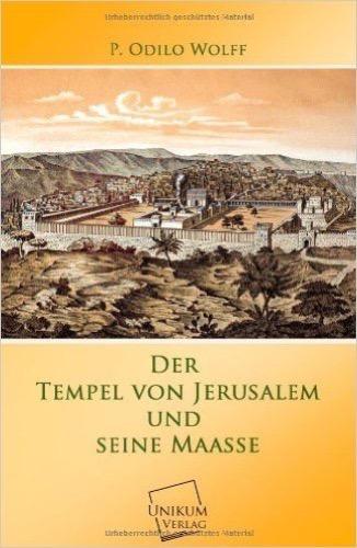 Der Tempel von Jerusalem und seine Maasse