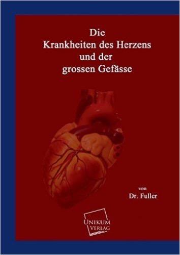 Die Krankheiten des Herzens und der grossen Gefässe
