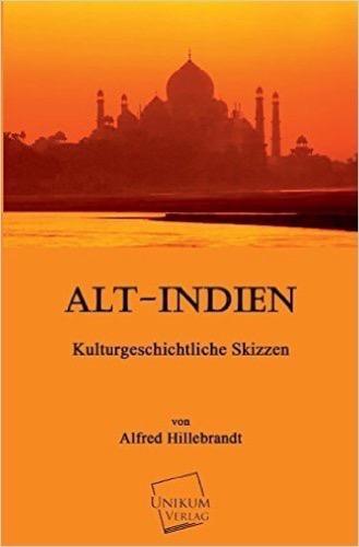 Alt-Indien: Kulturgeschichtliche Skizzen