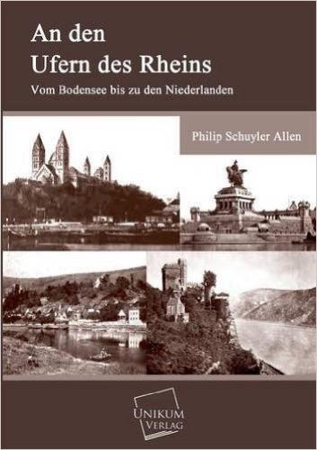 An den Ufern des Rheins: Vom Bodensee bis zu den Niederlanden