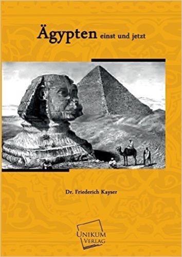 Ägypten einst und jetzt