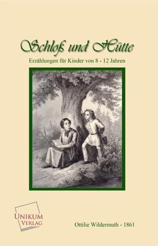 Aus Schloß und Hütte: Erzählungen für Kinder von 8-12 Jahren