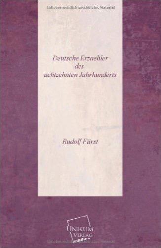 Deutsche Erzaehler des achtzehnten Jahrhunderts