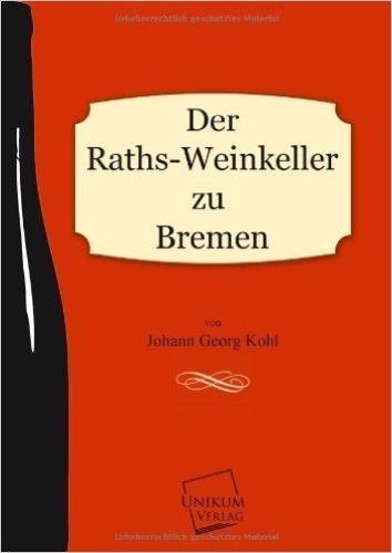Der Raths-Weinkeller zu Bremen