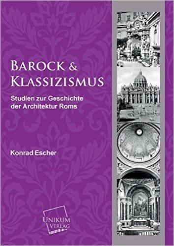 Barock: Studien zur Geschichte der Architektur Roms