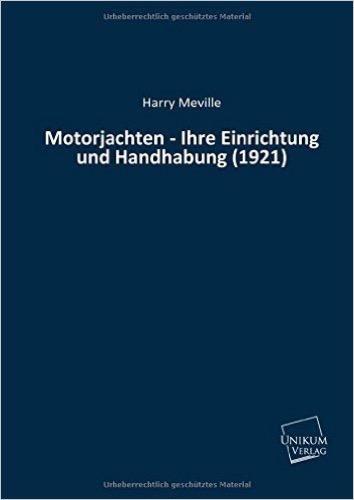 Motorjachten - Ihre Einrichtung und Handhabung (1921)