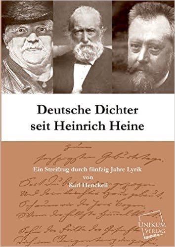 Deutsche Dichter seit Heinrich Heine: Ein Streifzug durch fünfzig Jahre Lyrik
