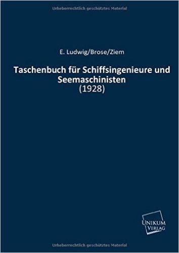 Taschenbuch für Schiffsingenieure und Seemaschinisten: (1928)