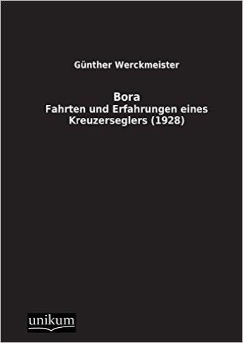 Bora: Fahrten und Erfahrungen eines Kreuzerseglers (1928)