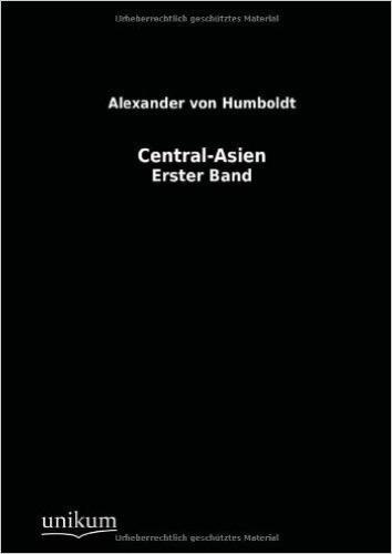 Central-Asien: Erster Band
