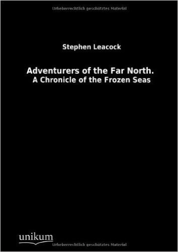 Adventurers of the Far North.: A Chronicle of the Frozen Seas