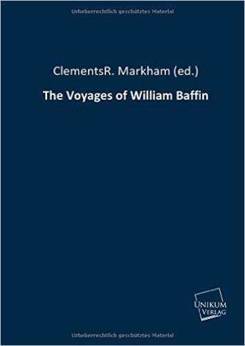 The Voyages of William Baffin