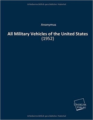 All Military Vehicles of the United States: (1952)