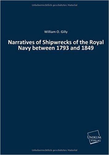 Narratives of Shipwrecks of the Royal Navy between 1793 and 1849