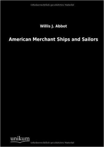 American Merchant Ships and Sailors