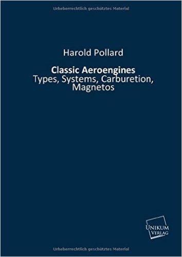 Classic Aeroengines: Types, Systems, Carburetion, Magnetos