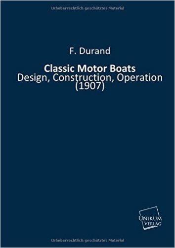 Classic Motor Boats.: Design, Construction, Operation (1907)