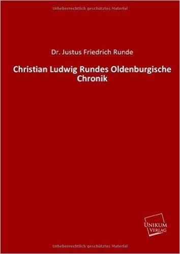 Christian Ludwig Runde's Oldenburgische Chronik