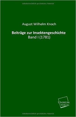 Beiträge zur Insektengeschichte: Band I (1781)