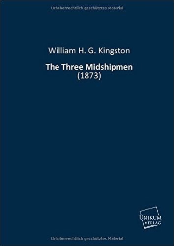 The Three Midshipmen: (1873)