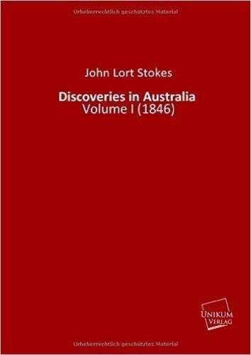 Discoveries in Australia: Volume I (1846)