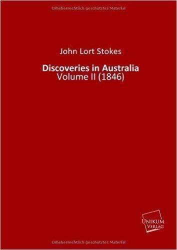 Discoveries in Australia: Volume II (1846)