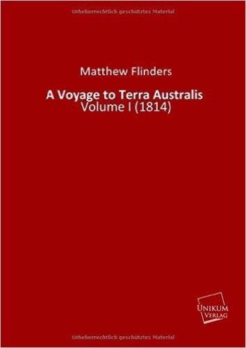 A Voyage to Terra Australis: Volume I (1814)