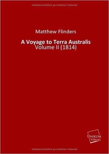 A Voyage to Terra Australis: Volume II (1814)