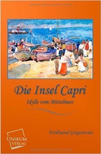 Die Insel Capri: Idylle vom Mittelmeer
