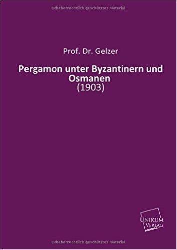 Pergamon unter Byzantinern und Osmanen: (1903)