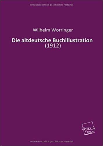 Die altdeutsche Buchillustration: (1912)