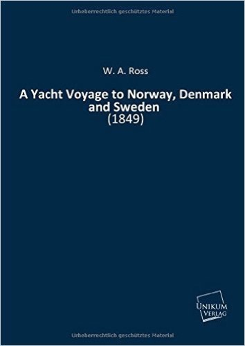 A Yacht Voyage to Norway, Denmark and Sweden: (1849)