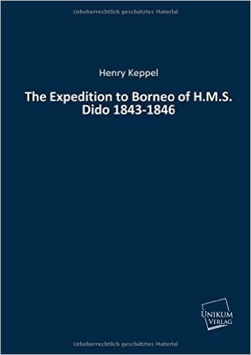 The Expedition to Borneo of H.M.S. Dido 1843-1846
