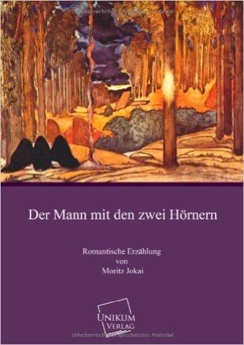 Der Mann mit den zwei Hörnern: Romantische Erzählung