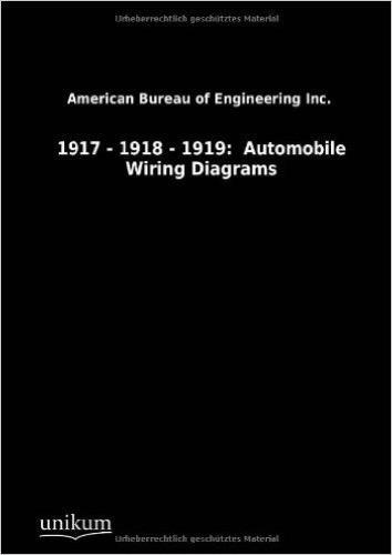 1917 – 1918 – 1919: Automobile Wiring Diagrams Automobile Wiring Diagrams on
