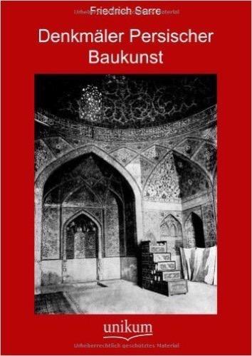 Denkmäler Persischer Baukunst
