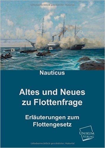 Altes und Neues zur Flottenfrage: Erläuterungen zum Flottengesetz