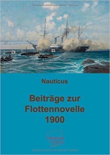 Beiträge zur Flottennovelle 1900