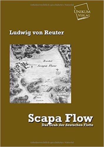 Scapa Flow: Das Grab der deutschen Flotte