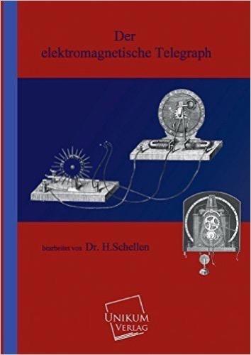 Der elektromagnetische Telegraph: Die Stadien seiner Entwicklung
