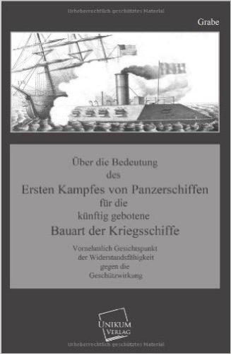 Über die Bedeutung des Ersten Kampfes von Panzerschiffen: Für die künftig gebotene Bauart der Kriegsschiffe