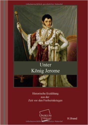 Unter König Jerome: Historische Erzählung