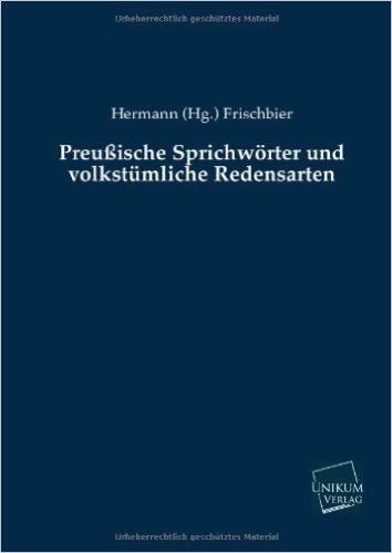 Preußische Sprichwörter und volkstümliche Redensarten