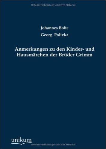 Anmerkungen zu den Kinder- und Hausmärchen der Brüder Grimm