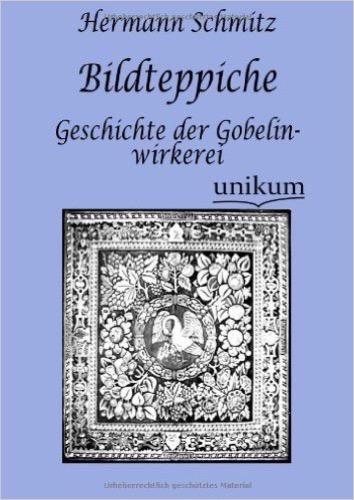 Bildteppiche: Geschichte der Gobelinwirkerei