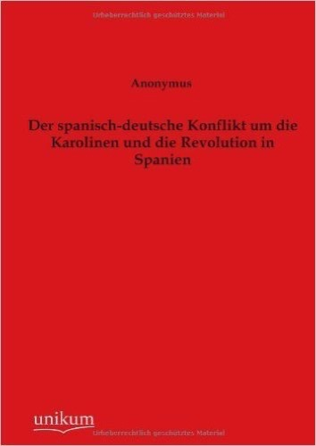 Der spanisch-deutsche Konflikt um die Karolinen und die Revolution in Spanien
