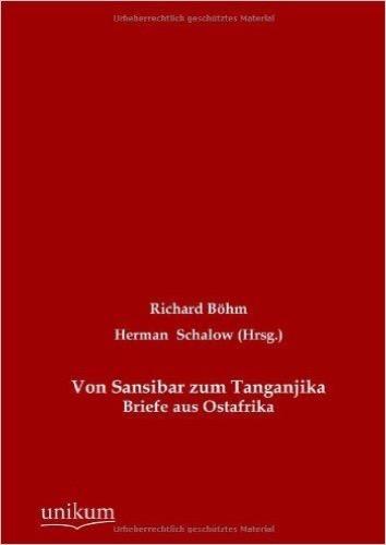 Von Sansibar zum Tanganjika: Briefe aus Ostafrika